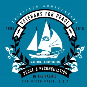 2015 August 5-9: Peace & Reconciliation Veterans For Peace 30th Anniversary National Convention, San Diego California
